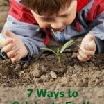 7 Ways to Celebrate Earth Day with Kids- There are a lot of fun and easy ways to celebrate Earth Day with kids. Here are 7 activities to try this year!