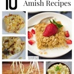 10 Comforting Amish Recipes with Amish friendship bread starter, Amish Potato Salad, Homemade Amish Egg Noodles and other classic Amish Dishes.