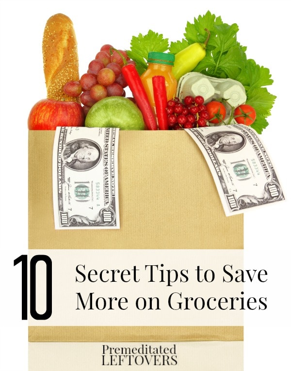 10 Secret Tips to Save Money on Groceries, including how to plan your grocery budget, how to save money in the grocery store, and other tips.