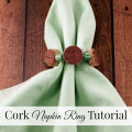 DIY Cork Napkin Rings Tutorial- This easy cork napkin rings craft can be made for gifts for wine lovers or made for your own table setting.