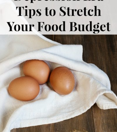 Depression Era Tips to Stretch your Food Budget including tips on making food last long, old fashioned money saving tips and cooking tips.