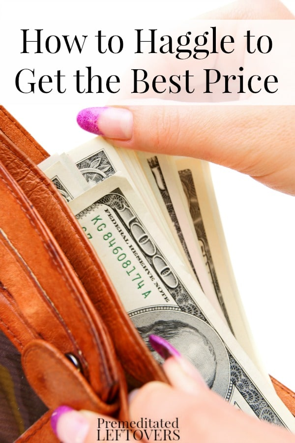 How to haggle for the best price - Tips for what to say when haggling, ways to get a better deal and how to haggle like a pro.