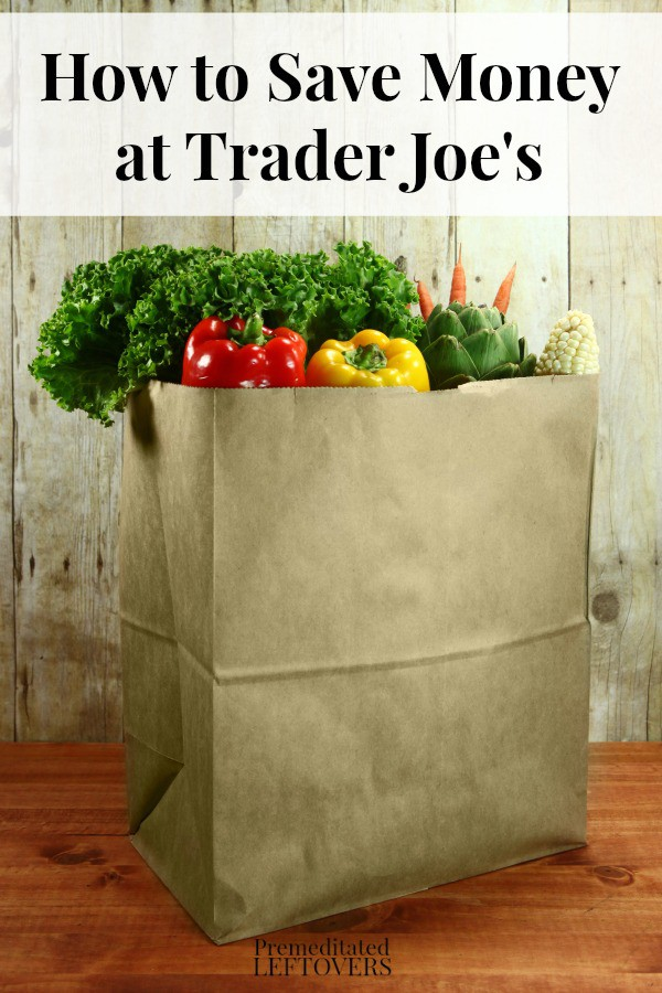 How to Save Money at Trader Joe's including what items are better buys at Trader Joe's and tips on using coupons, flyers, and giveaways to save more.
