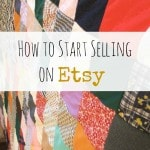 How to Start Selling on Etsy including how to get started on Etsy, how to set up an account on Etsy and how to decide what to sell on Etsy.