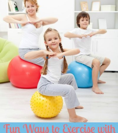 Fun Ways to Exercise with Kids including how to get your kids to work out with you, how to get your kids active and fun ways to get your kids moving.