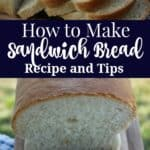 how to make sandwich bread - recipe and tips