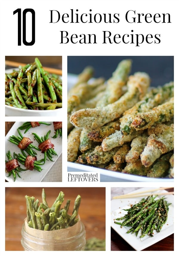 Delicious Green Bean Recipes including roasted green beans and green ...
