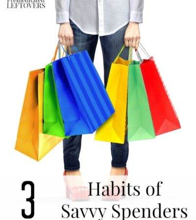 3 Habits of Savvy Spenders including tips on how you can have money to spend and how to save money on everything.