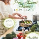 Prep-Ahead Meals from Scratch Cookbook is on Sale