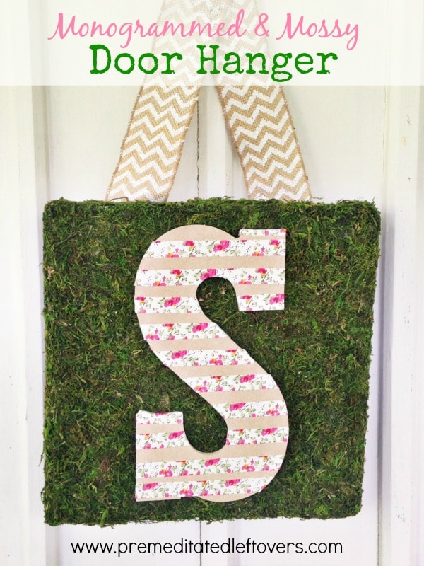 Quick and Easy Mossy Monogrammed Door Hanger - how to make your own mossy monogrammed door hanger, using less than $10 in craft store supplies.
