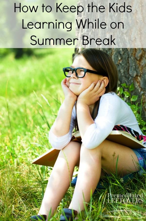 How to Keep the Kids Learning While on Summer Break - Here are some tips for sneaking some education into your children's summer fun.