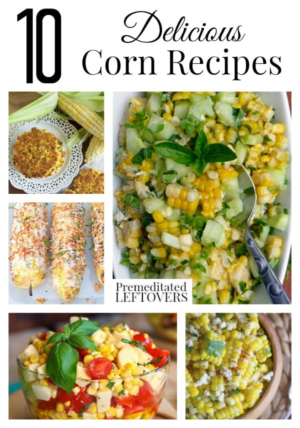 10 Delicious Corn Recipes, including homemade creamed corn, how to make corn fritters, fresh corn salads, and even how to freeze corn on the cob.