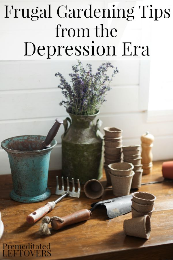 Depression Era Gardening Tips - These frugal gardening tips from the Great Depression era will help you get more from your garden while spending less money