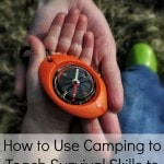 How to Use Camping to Teach Survival Skills to Kids