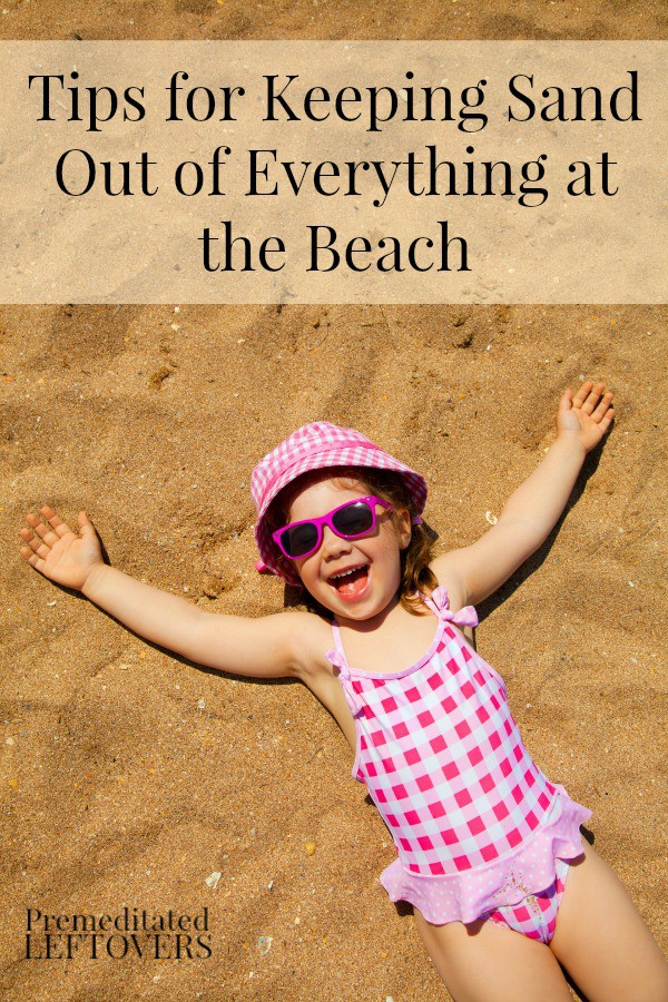 Tips for Keeping Sand Out of Everything at the Beach - Tips for keeping sand off of your blankets and towels, and tips for keeping sand out of your car.