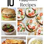 10 Awesome Eggplant Recipes