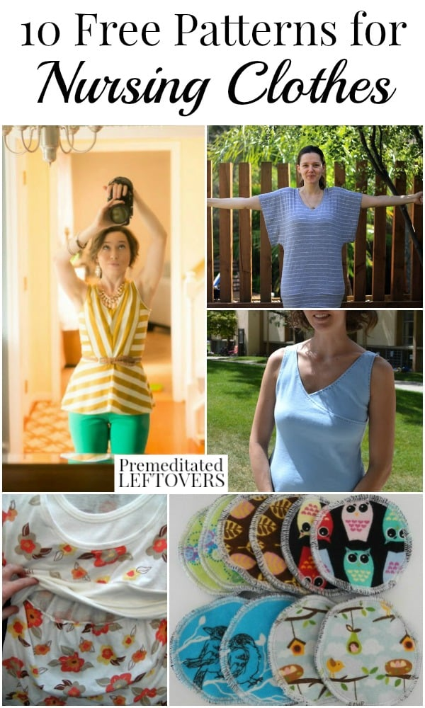 10 Free Patterns for Nursing Clothes, including how to make nursing pads, free wrap nursing dress pattern, and free nursing top patterns.