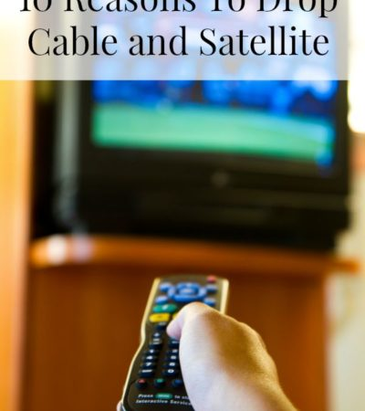 10 Reasons To Drop Cable and Satellite