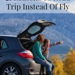 21 Reasons To Road Trip Instead Of Fly