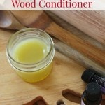 Homemade Wood Conditioner- Prevent split and cracked utensils with this homemade conditioner. It will keep your wood in excellent shape and smells great.