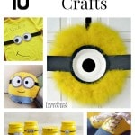 10 Easy Minion Crafts for Minion birthday parties, kid's minion crafts, easy minion crafts for adults and all the Despicable Me crafts you can handle.