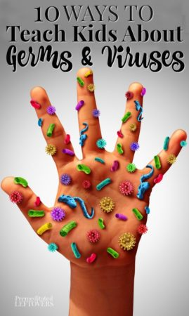10 ways to teach kids about germs and viruses
