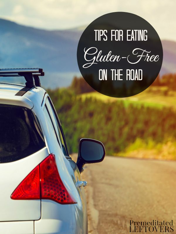 Tips for Eating Gluten-Free on the Road- These helpful tips will help you and your family stay gluten-free and avoid allergic reactions while on the road.