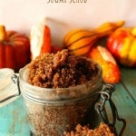 arvest Spice Latte Sugar Scrub- Try this DIY sugar scrub to soften and exfoliate dry skin this fall. Treat yourself or mix a batch for friends and family.