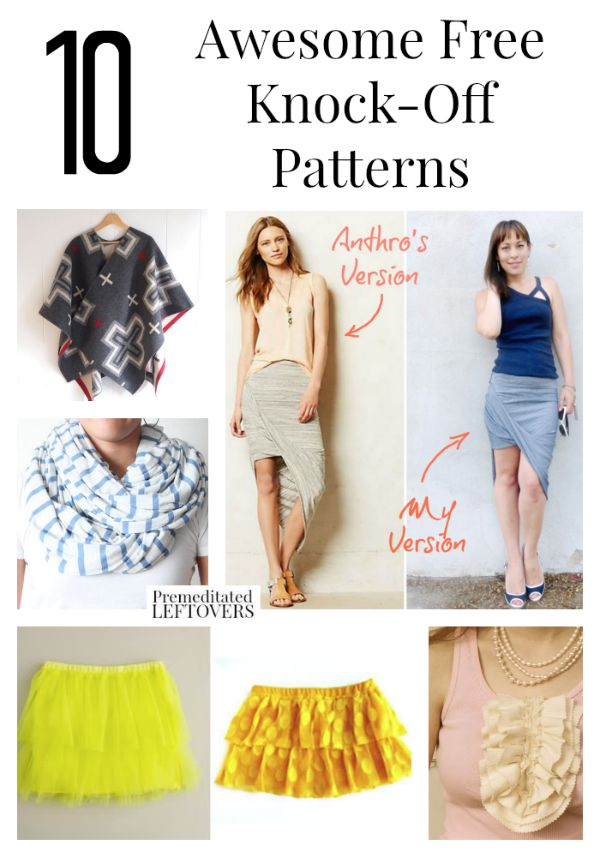 10 Awesome Free Knock Off Patterns- If you like wearing name brand styles but don't like the high price tags, then try using these great knock off patterns.