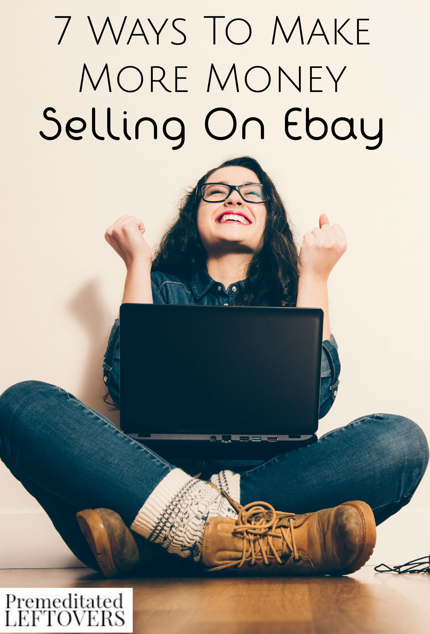 7 Ways to Make More Money Selling on Ebay- Learn the best ways to market your items and maximize your income with these helpful tips for selling on Ebay.