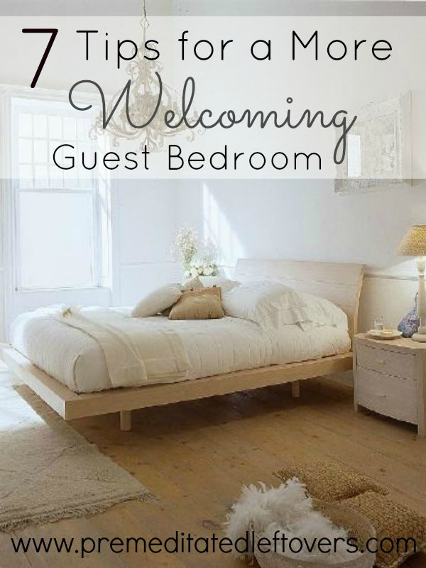 7 Tips for a More Welcoming Guest Bedroom- These small touches will help you create a more inviting guest bedroom so your guests feel relaxed and welcomed.