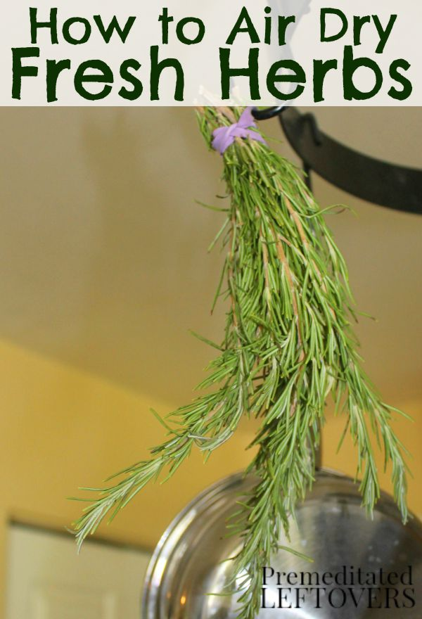 How to Air Dry Fresh Herbs - 2 methods for air drying herbs