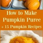 These pumpkin recipes include everything from breakfast to dessert, plus instruction on how to make pumpkin puree at home.