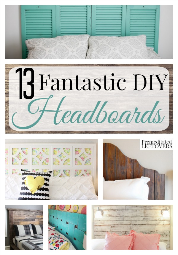 13 Fantastic DIY Headboards- Build you own headboard for a customized look in your bedroom