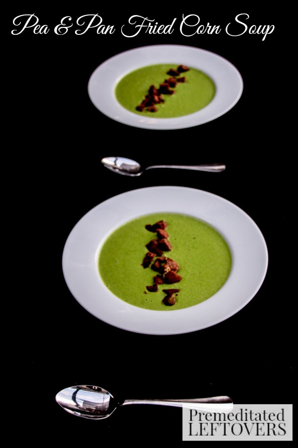 Pea and Pan Fried Corn Soup- This pea soup recipe is the perfect antidote for a chilly fall day. Top each bowl off with homemade rustic croutons.