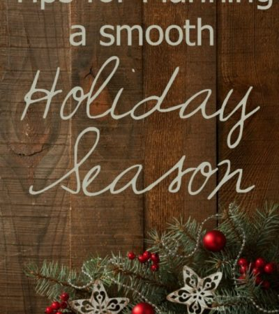 Tips for Planning a Smooth Holiday Season- Avoid stress and anxiety this holiday season with a little extra planning. These helpful tips will show you how.