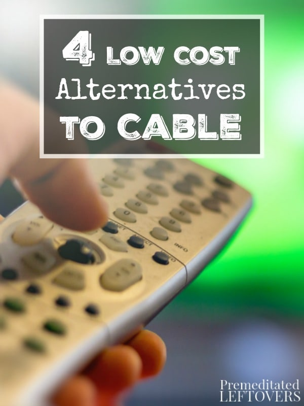 4 Low Cost Alternatives to Cable- Still clinging to your cable TV? These 4 alternatives are easy to get started and are cheaper than conventional cable.