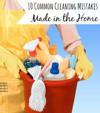 10 Common Cleaning Mistakes Made in the Home- It's easy to make mistakes while cleaning our homes. Check out these common ones and avoid them in the future.