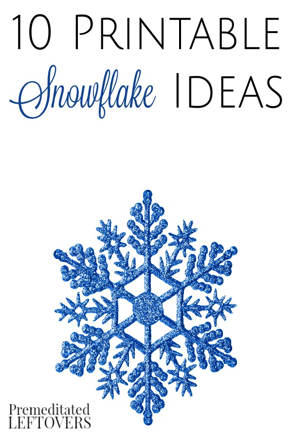 "picture relating to Snowflakes Printable named 10 Printable Snowflake Suggestions - Premeditated Leftoversâ""¢"