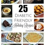25 Diabetic-Friendly Holiday Recipes- Include these low-sugar and low-carb recipes with your holiday menu. Your diabetic friends and family will thank you!