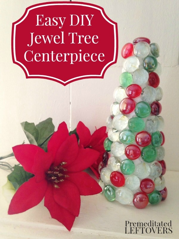 Easy DIY Jewel Christmas Tree Centerpiece - Premeditated Leftovers™