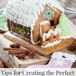Tips for Creating the Perfect Gingerbread House
