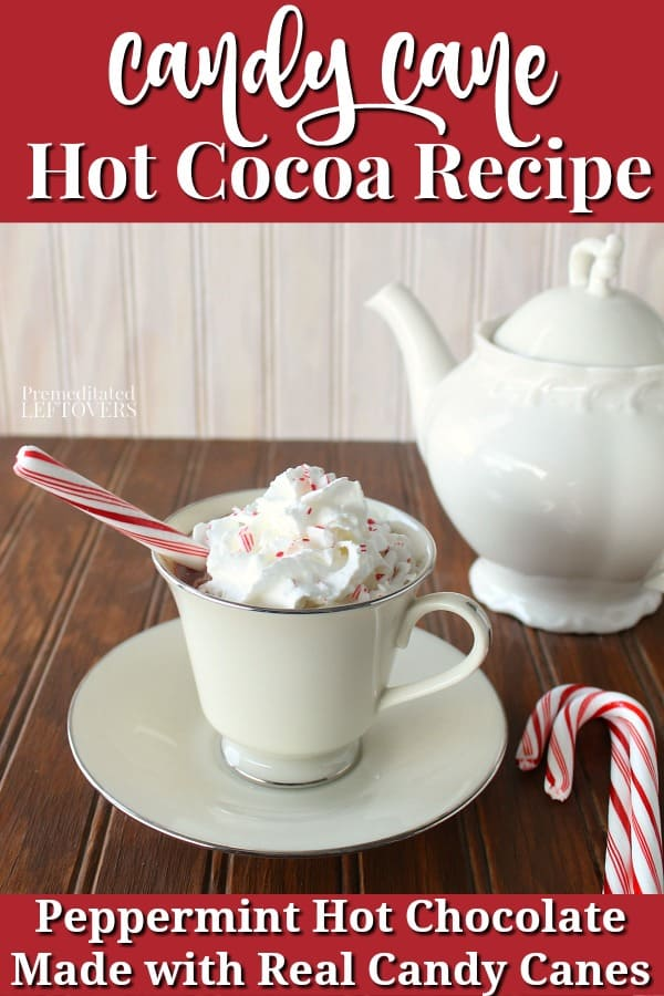 A delicious candy cane hot cocoa recipe - a peppermint hot chocolate recipe made with candy canes and dark chocolate.