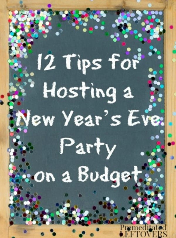 12 Tips for Hosting a New Year's Eve Party on a Budget- These frugal tips will help you save money on your New Year's Eve party and still have a fun night!
