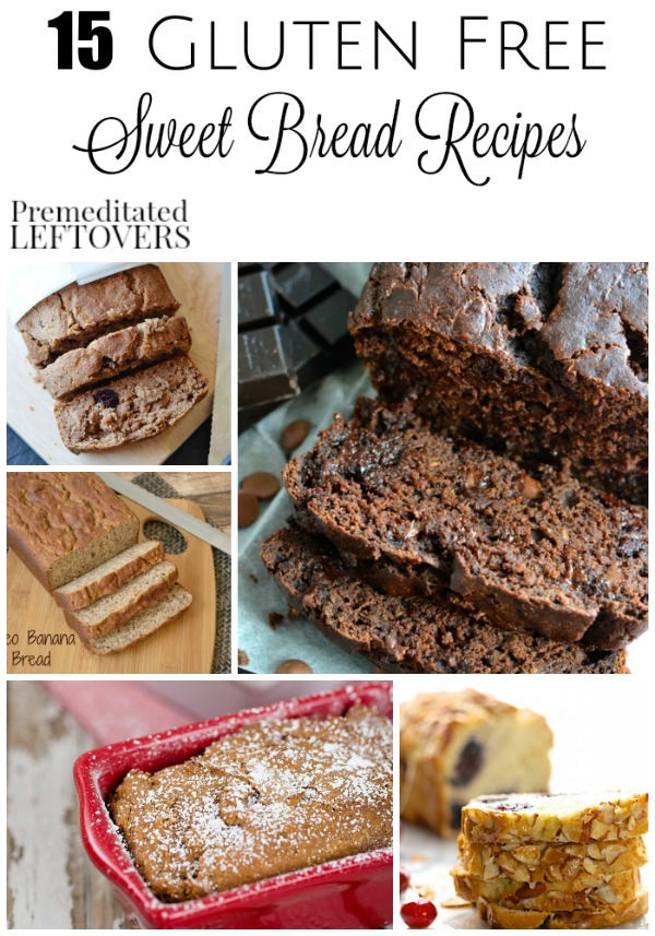 15 Gluten-Free Sweet Bread Recipes- These recipes include gluten-free sweet breads you can enjoy for breakfast, dessert, or a quick snack.