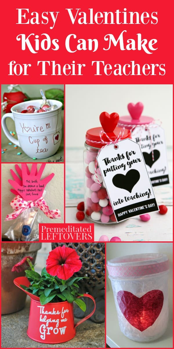 Valenines Kids Can Make for Their Teachers: a coffee cup with Valentine candy, heart candy jars, pink hand print, flower pot with red flowers.