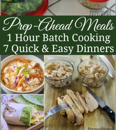 Prep-Ahead Meals from Scratch - 1 hour of batch cooking and prepping ahead and you have 7 quick and easy diner recipes for busy nights