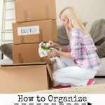 How to Organize Your Next Move- These tips and tricks will help you be prepared and have your belongings in order when it comes time for your next move.