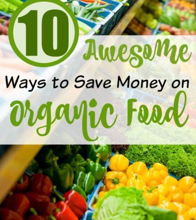 10 Ways to Save Money on Organic Food- Do you want to include more organic food in your diet? Here are 10 ways you can save money on organic food and eat healthy on a budget.