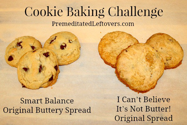 Cookie Baking comparison of Smart Balance to I Can't Believe It's Not Butter